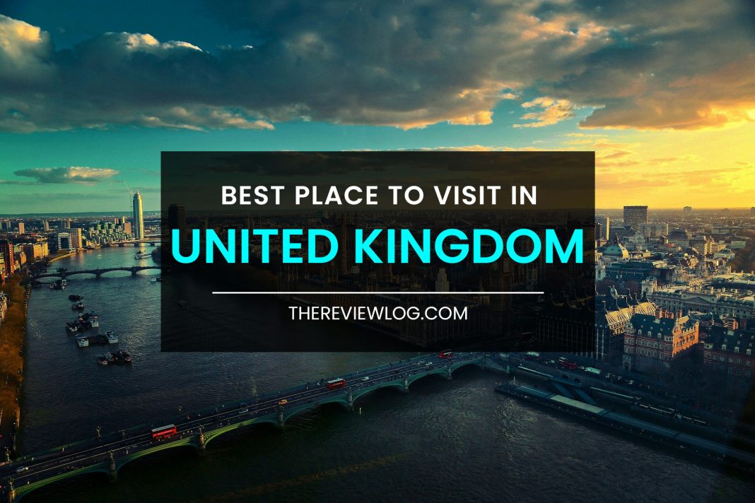 35 Best Places to Visit in UKs to Visit in UK