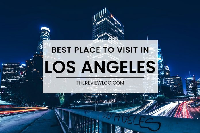 Best Places to Visit in Los Angeles in 2021